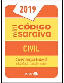 Minicodigo-Saraiva-2019---Civil---Constituicao-Federal-e-Legislacao-Complementar---25ª-Edicao