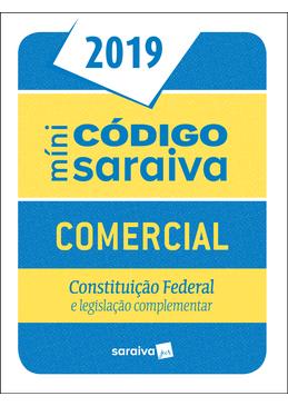 Minicodigo-Saraiva-2019---Comercial---Constituicao-Federal-e-Legislacao-Complementar---25ª-Edicao