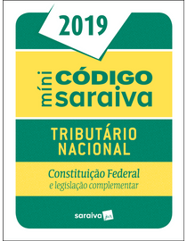 Minicodigo-Saraiva-2019---Codigo-Tributario-Nacional---Constituicao-Federal-e-Legislacao-Complementar---25ª-Edicao