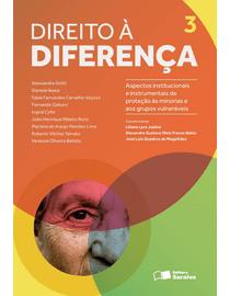 Direito-a-Diferenca-Volume-3---Aspectos-Institucionais-e-Instrumentais-de-Protecao-as-Minorias-e-Grupos-Vulneraveis