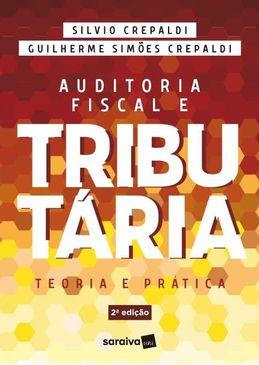 Auditoria-Fiscal-e-Tributaria---Teoria-e-Pratica---2ª-Edicao