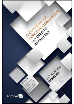O-Controle-de-Constitucionalidade-no-Direito-Brasileiro---8ª-Edicao