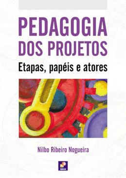 Pedagogia-dos-Projetos---Etapas-Papeis-e-Atores---4ª-Edicao