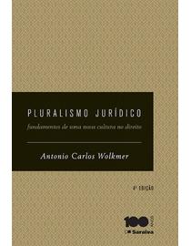 Pluralismo-Juridico---Os-Novos-Caminhos-da-Contemporaneidade---4ª-Edicao