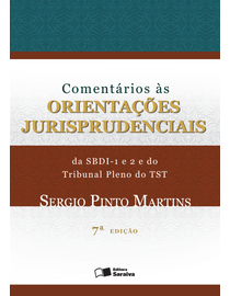 Comentarios-as-Orientacoes-Jurisprudenciais-da-SBDI---1-e-2-e-do-Tribunal-Pleno-do-TST---7ª-Edicao