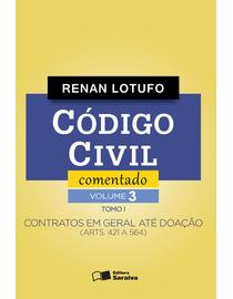 Codigo-Civil-Comentado-Volume-3---Tomo-I---Contratos-em-Geral-ate-Doacao--Arts.-421-A-564--