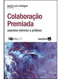 Colaboracao-Premiada---Aspectos-Teoricos-e-Praticos---Serie-IDP