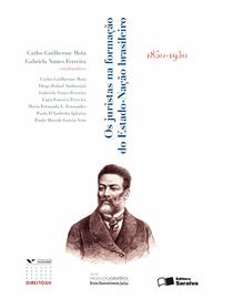 Os-Juristas-na-Formacao-do-Estado-nacao-Brasileiro---1850-1930---Serie-Producao-Cientifica---DDJ