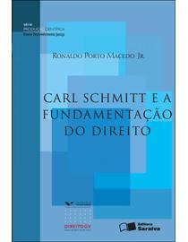 Carl-Schmitt-e-a-Fundamentacao-do-Direito---2ª-Edicao---Serie-Producao-Cientifica---DDJ