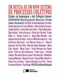 Em-Defesa-de-um-Novo-Sistema-de-Processos-Coletivos--Estudos-em-Homenagem-a-Ada-Pellegrini-Grinover