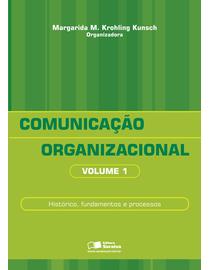 Comunicacao-Organizacional---Volume-1---Historico-Fundamentos-e-Processos