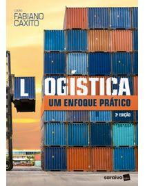 Logistica---Um-Enfoque-Pratico---3ª-Edicao