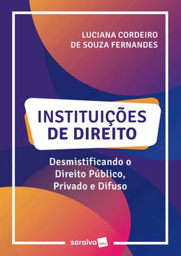 Instituicoes-de-Direito---Desmistificando-o-Direito-Publico-Privado-e-Difuso