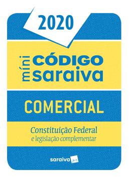 Mini-Codigo-Saraiva-2020---Comercial---Constituicao-Federal-e-Legislacao-Complementar---26ª-Edicao