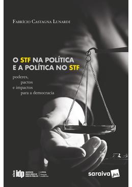 O-STF-na-Politica-e-a-Politica-no-STF---Serie-IDP