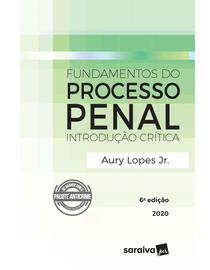 Fundamentos-do-Processo-Penal---Introducao-Critica---6ª-Edicao