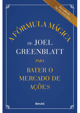 A-Formula-Magica-de-Joel-Greenblatt-para-Bater-o-Mercado-de-Acoes