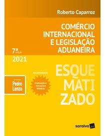 Esquematizado---Comercio-Internacional-e-Legislacao-Aduaneira---7ª-Edicao-2021