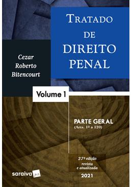 Tratado-de-Direito-Penal---Volume-1---Parte-Geral---27--Edicao-2021