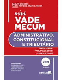 Mini-Vade-Mecum---Administrativo----Contitucional-e-Tributario---9--Edicao-2021