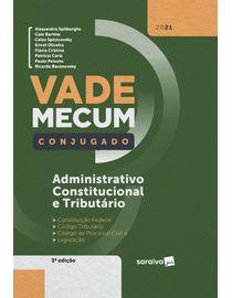 Vade-Mecum-Saraiva-Conjugado---Administrativo-Constitucional-e-Tributario---3ª-Edicao-2021