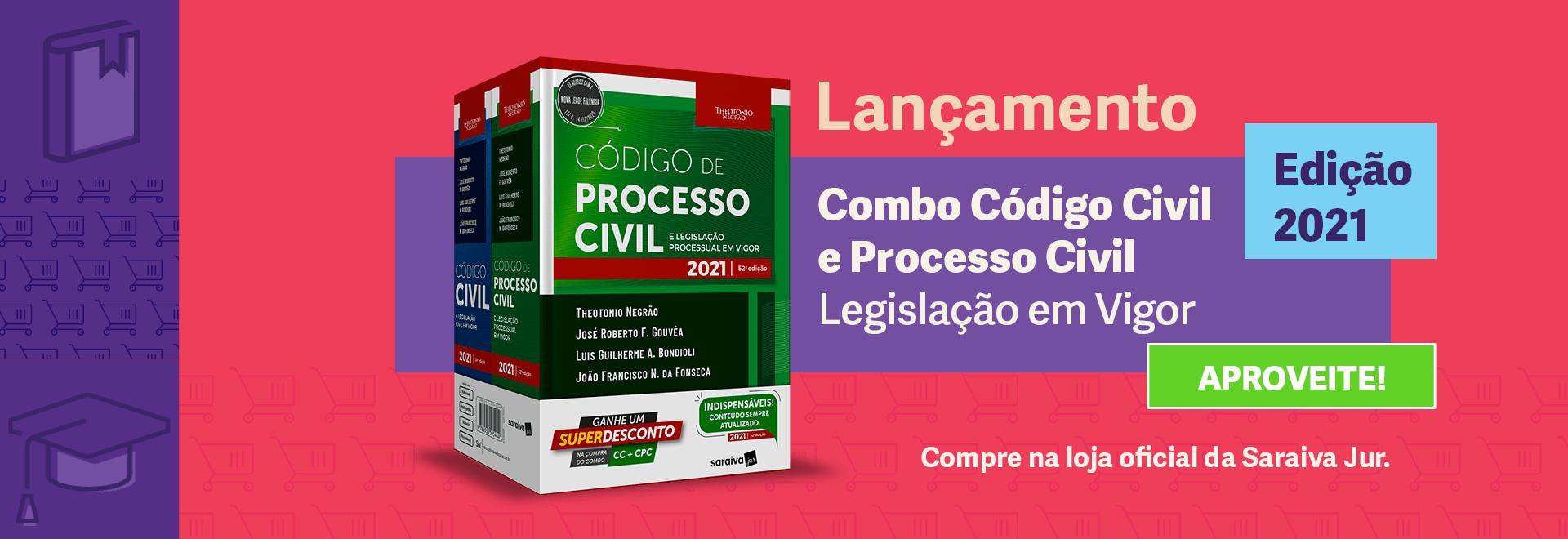 Combo Código Civil e Processo Civil - Legislação em Vigor - Edição 2021