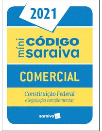 Mini-Codigo-Saraiva---Comercial---Constituicao-Federal-e-Legislacao-Complementar---27ª-Edicao-2021