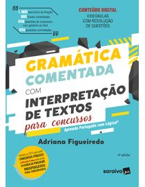 Gramatica-Comentada-com-Interpretacao-de-Textos-para-Concursos---6ª-Edicao-2021