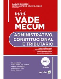 Mini-Vade-Mecum---Administrativo-Constitucional-e-Tributario---10ª-Edicao-2021