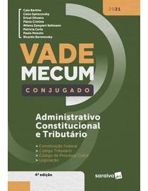 Vade-Mecum-Conjugado---Administrativo-Constitucional-e-Tributario---4ª-Edicao-2021